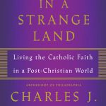 Front Cover of Strangers in a Strange Land by Archbishop of Philadelphia Charles J. Chaput